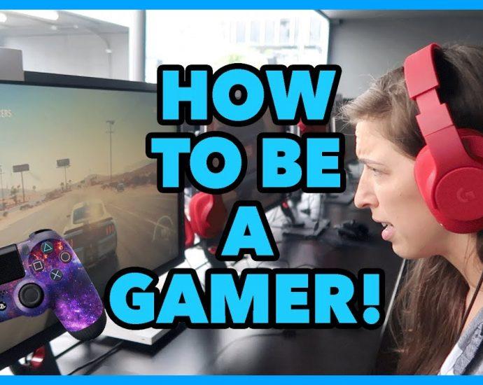 How do I be a gamer?